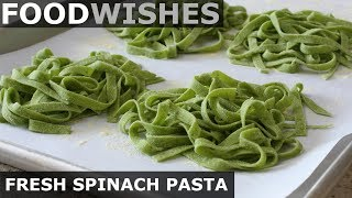 Fresh Spinach Pasta - Food Wishes - Video Youtube