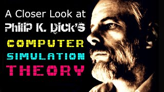 A Closer Look At SIMULATION THEORY of PKD Philip K Dick Matrix Mandela Effect Quantum Retrocausality | Kholo.pk