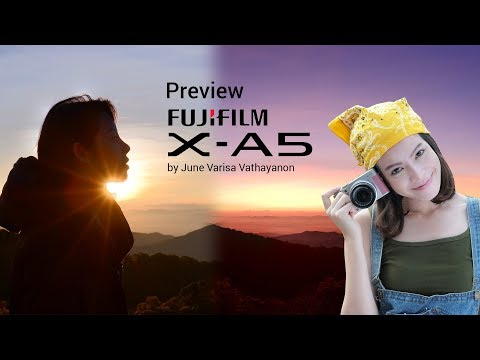 Preview :  Fujifilm X-A5 by June Varisa Vathayanon
