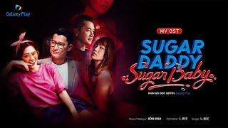 Sugar Daddy – L-Bee | Sugar Daddy Sugar Baby OST [Official MV]
