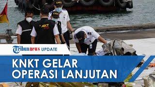 Basarnas Hentikan Pencarian Sriwijaya Air, KNKT Gelar Operasi Lanjutan untuk Mencari CVR