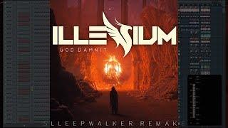 Illenium,Call Me Karizma   God Damnit (Slleepwalker Remake) | Fl Studio   FLP