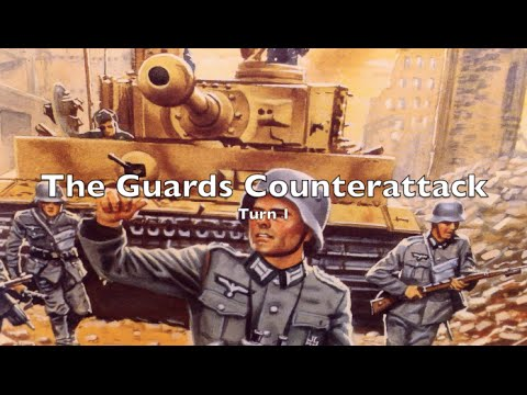 Playthrough - The Guards Counterattack - Turn 1a