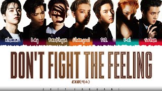 EXO - 'DON'T FIGHT THE FEELING' Lyrics [Color Coded_Han_Rom_Eng]