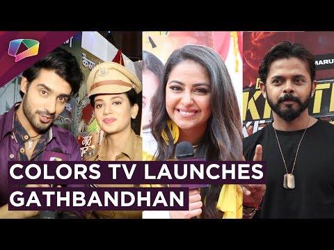 Colors Tv Launches Gathbandhan | Sreesanth & Avika