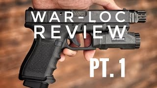Weapons Armament Research WAR-LOC Review Pt.1 | Glock 19