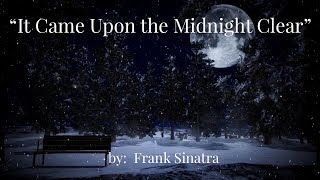 🎄 It Came Upon the Midnight Clear 🎄 (w/lyrics)  ~  Mr. Frank Sinatra