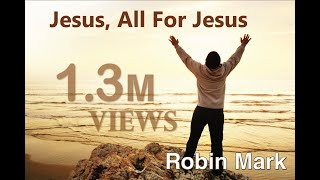 Jesus, All For Jesus   Robin Mark   Revival From Belfast