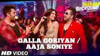 Galla Goriyan - Aaja Soniye