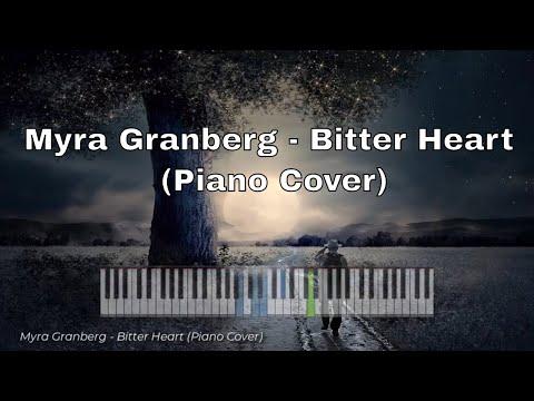 Myra Granberg - Bitter Heart (Piano Cover)