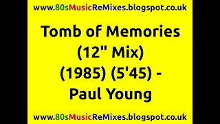 "Tomb of Memories (12"" Mix) - Paul Young 