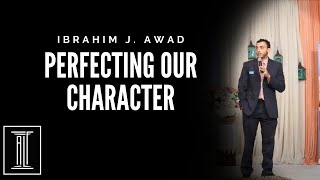 Perfecting our Character