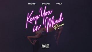 Migos - Keep You In Mind (Remix) ft. Drake, Tyga