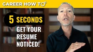 How to Get Your Resume Noticed by Employers in 5 Seconds Guaranteed
