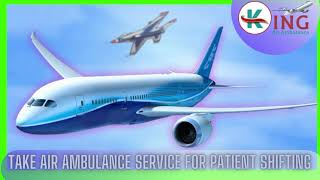 Extensive Air Ambulance Service in Delhi by King