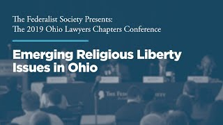 Click to play: Panel 3: Emerging Religious Liberty Issues in Ohio