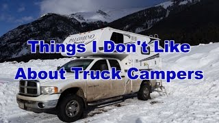 Things I Don't Like About Truck Campers/Things To Consider When Buying A Truck Camper