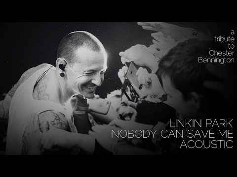 Linkin Park - Nobody Can Save Me (Acoustic)