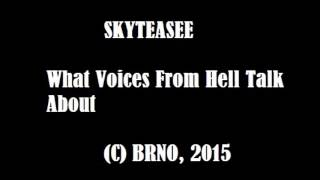 Video SKYTEASEE - What Voices From Hell Talk About. (C) BRNO, 2015