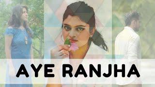 Aye Ranjha - Sharanya Natrajan - sharanya05