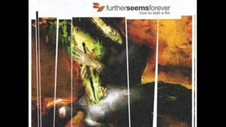 Further Seems Forever - The Sound [How to Start a Fire][2003]