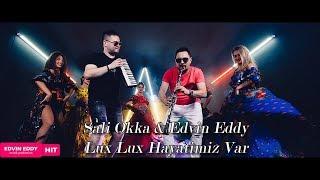 ☆ Sali Okka & Edvin Eddy 2018 ☆Lux Lux Hayatimiz Var ☆ █▬█ █ ▀█▀ ♫ EN Yeni Roman Havasi 2018