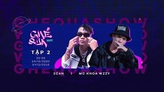 GHÉ QUA SHOW Tập 2A | Cùng gặp gỡ 2CAN - Rapper Freestyle từng đạt danh hiệu quán quân Bạn Có Tài Mà