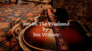 Dan Wilson - Out On The Weekend (Live)