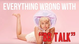 Everything Wrong With Miley Cyrus - ' BB Talk'