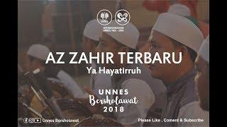 [NEW] AZ ZAHIR - YA HAYATIRRUH || UNNES BERSHOLAWAT 2018