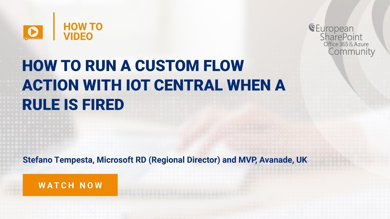 How To Run a Custom Flow Action with IoT Central when a Rule is Fired