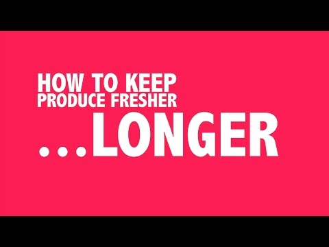 How to Keep Produce Fresher Longer