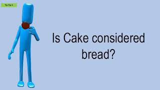 Is Cake Considered Bread?