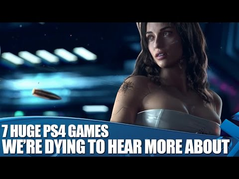 , title : '7 Huge PS4 Games we're Dying to Hear More About'