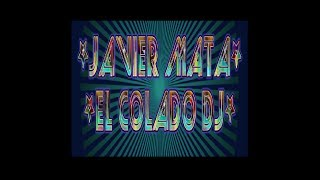 TE CONOSCO MASCARITA - GUARACHA - LIMPIA - POR JAVIER MATA EL COLADO DJ