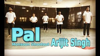 PAL - Dance Choreography | Arijit Singh - Monsoon Shootout