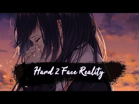 Nightcore - Hard 2 Face Reality (Lyrics)