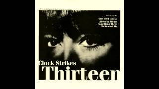 Clock Strikes Thirteen - (There's) Always Something There To Remind Me