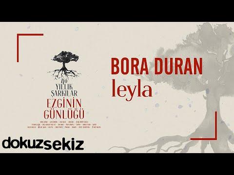 Bora Duran - Leyla (Ezginin Günlüğü 40 Yıllık Şarkılar) (Official Audio) Sözleri
