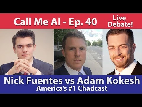 Call me Al ep. 40 - Nick Fuentes vs. Adam Kokesh