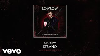 Lowlow   Strano (audio)