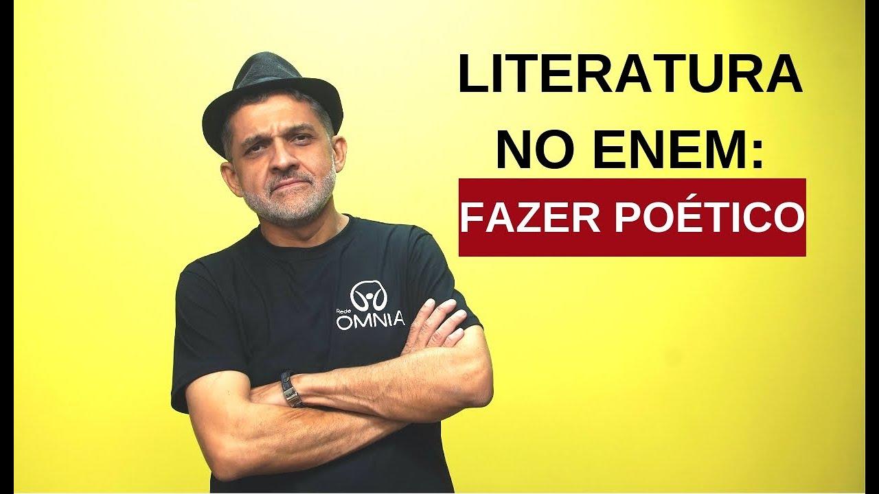 Literatura no Enem: Fazer Poético