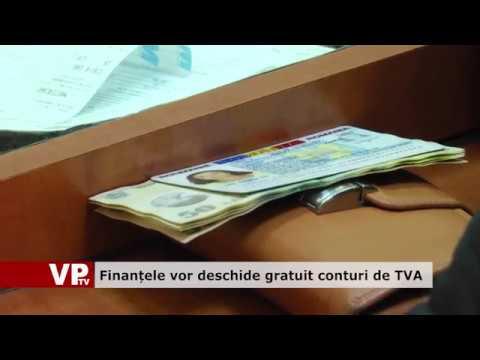 Finanțele vor deschide gratuit conturi de TVA