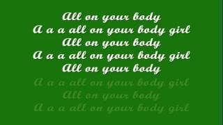 Jay Sean - All On Your Body Feat. Ace Hood (Lyrics Video )