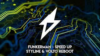 Funkerman - Speed Up (Styline & VOLTO Reboot)