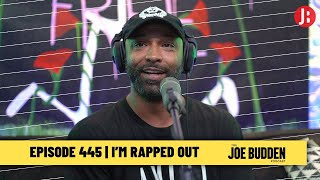 The Joe Budden Podcast - I'm Rapped Out