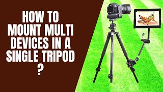How to mount multi devices in a single tripod