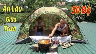 Lẩu Nắng - Thử Sức Ăn Lẩu Dưới Trời Nắng Nóng 50 Độ Trên Mái Tôn