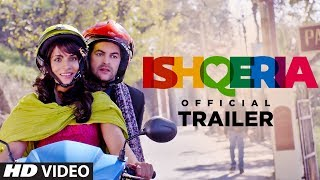 New Bollywood movie  Ishqeria Official Trailer released