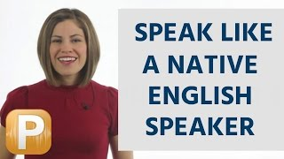 How To Speak American English Like a Native Speaker